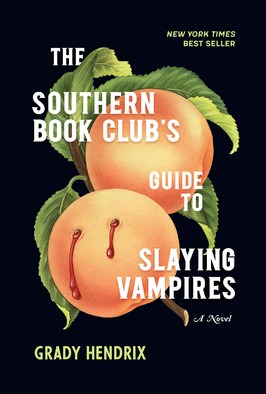 Catherine's Pick:  The Southern Book Club's Guide to Slaying Vampires by Grady Hendrix