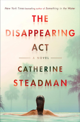 Brooke's Pick:  The Disappearing Act by Catherine Steadman