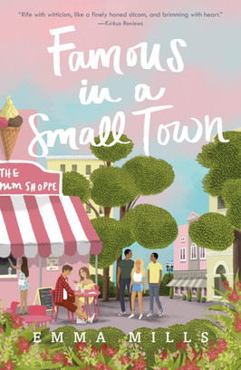 Brooke's Pick:  Famous in a Small Town by Emma Mills