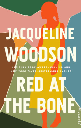 Brooke's Pick:  Red at the Bone by Jacqueline Woodson