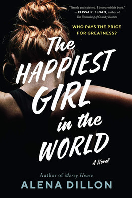 Brooke's Pick:  The Happiest Girl in the World by Alena Dillon