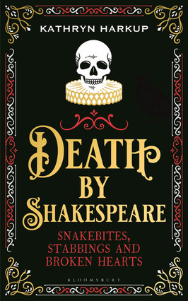 Katina's Pick:  Death by Shakespeare by Kathryn Harkup
