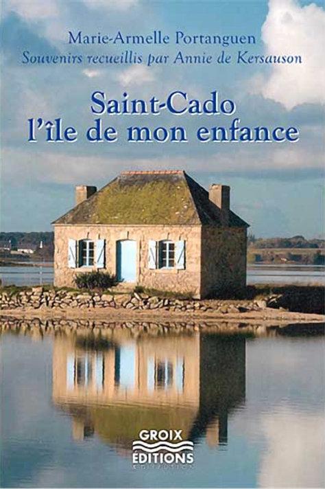Saint-Cado l'île de mon enfance