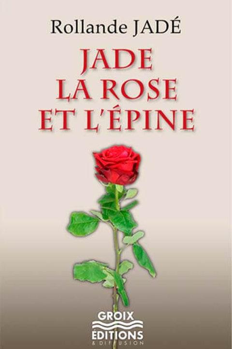 Jade, la rose et l'épine