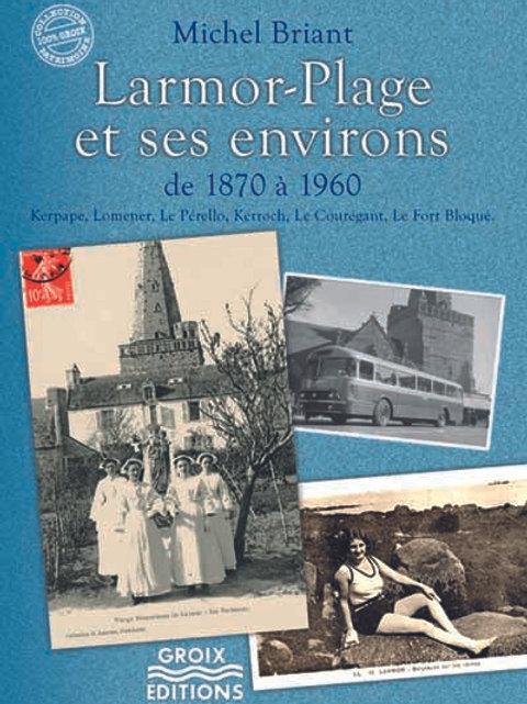 Larmor-Plage et ses environs de 1870 à 1960