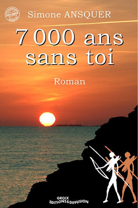 7000 ans sans toi