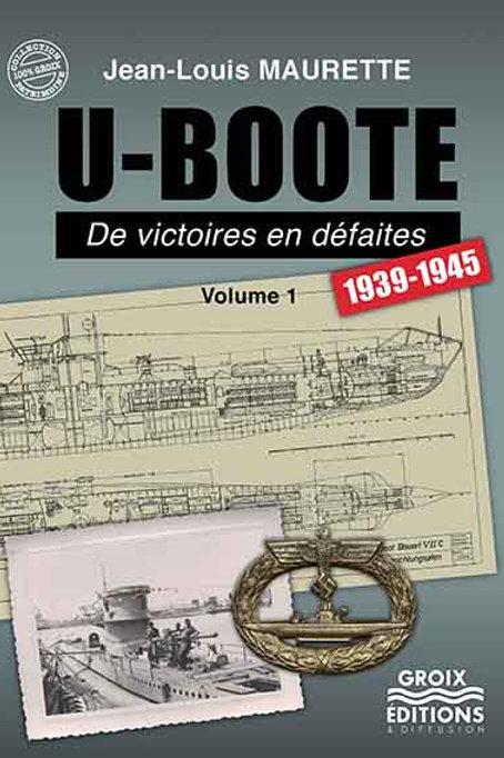 U-boote, de victoires en défaites, vol 1