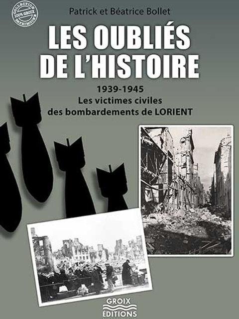 Les oubliés de l'Histoire, les victimes civiles des bombardements de Lorient