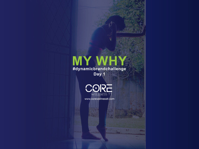 DAY 1 - My WHY
