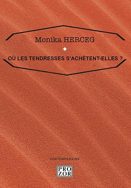 Monika Herceg : Où les tendresses s'ach