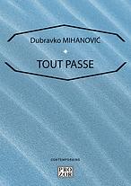 Dubravko_Mihanović___Tout_passe.png