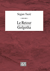 Srgjan_Tucić___Le_Retour___Golgotha.png