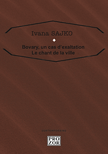 Ivana Sajko : Bovary, un cas d'exaltatio