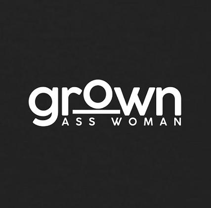 GROWN A$$ Woman T-Shirt