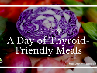 3 Recipes: A Day of Eating for Your Thyroid