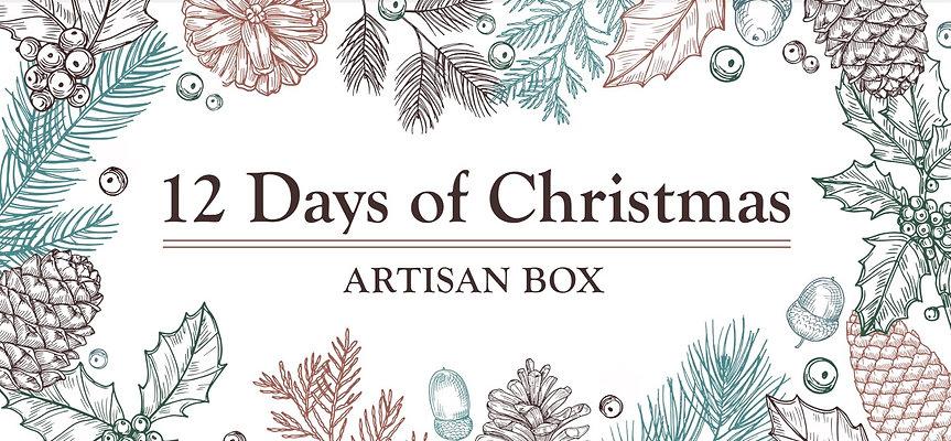 12 Days of Christmas - Artisan Box