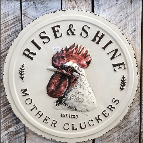 Rise & Shine Mother Cluckers Metal Sign