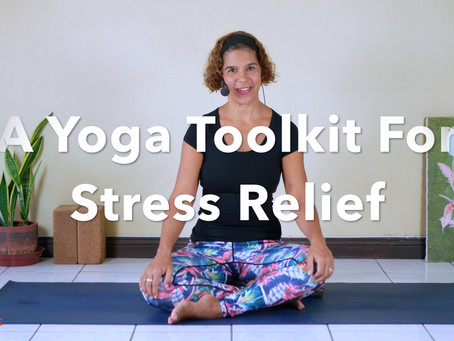 Your Yoga Toolkit For Stress Relief Is Now Available