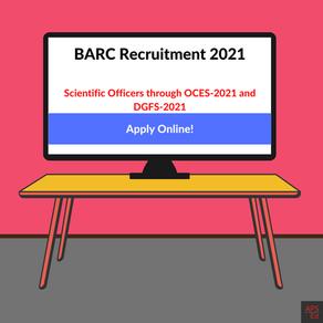 BARC Recruitment through GATE 2021  Scientific Officers through OCES & DGFS 2021