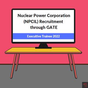 Nuclear Power Corporation Recruitment through GATE