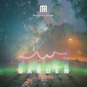 Moxley Rey brings an emotional masterpiece with new single Garden ft. Jeff Carl