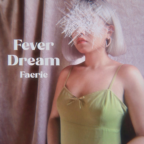 Fever Dream by Faerie
