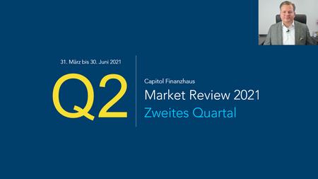 Das 2. Quartal 2021 - Marktrückblick
