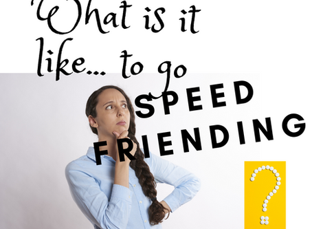 What is it Like to go Speed Friending?