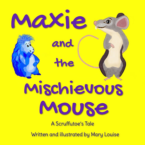 Maxie and the Mischievous Mouse