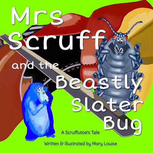 Mrs Scruff and the Beastly Slater Bug