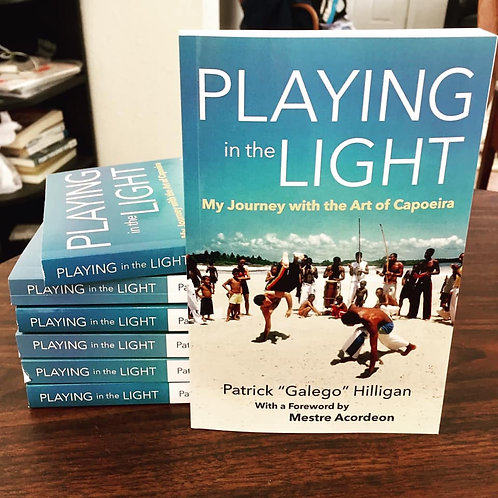 Book: Playing in the Light by Mestre Galego