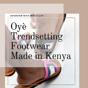 Oyè: Trendsetting Footwear Made in Kenya