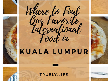 Where to Find Our Favorite International Food in Kuala Lumpur