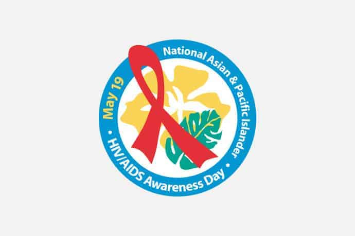 National Asian and Pacific Islander HIV/AIDS Awareness Day May 19th!