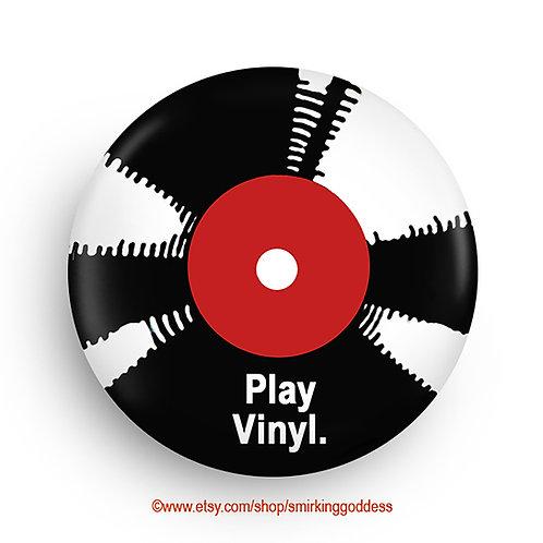 Fun Vinyl Pinback or Fridge Magnet