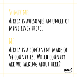 Africa is not a country.