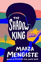 The Shadow King - Maaza Mengiste.jpg