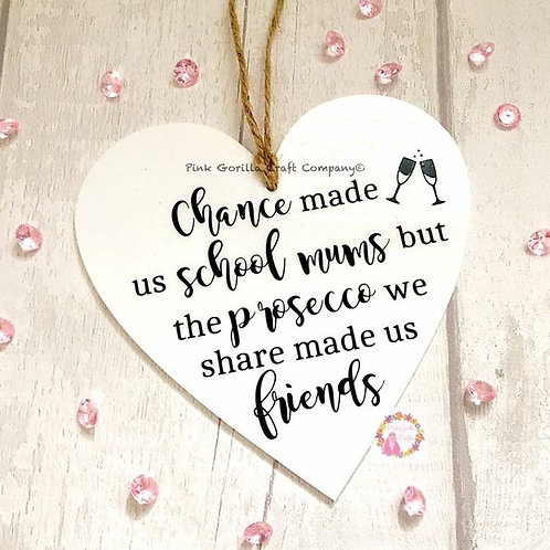 Heart Plaque, Friends Plaque, Chance made us school mums, Gift for friend