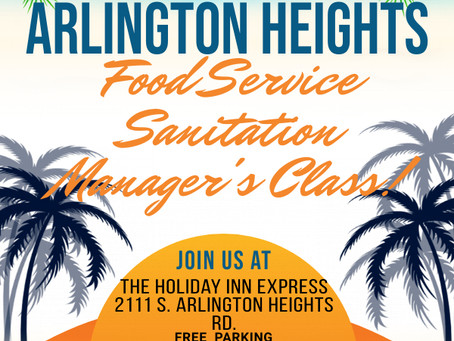 Arlington Heights ServSafe Sanitation Manager's Classes Coming Soon!