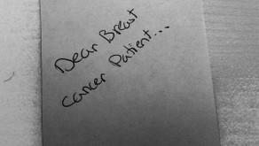Dear Breast Cancer Patient-Round 2