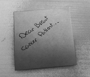 handwritten note that says dear breast cancer patient