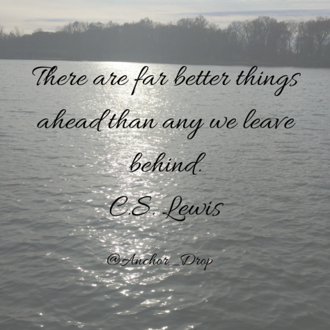 There are far better thing ahead than