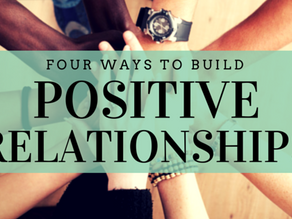 How to Build Positive Relationships