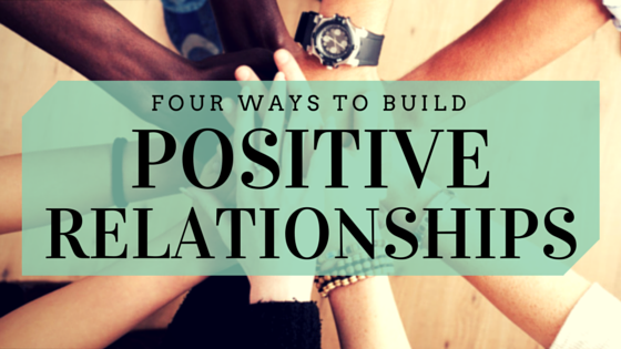 ways-build-positive-relationships