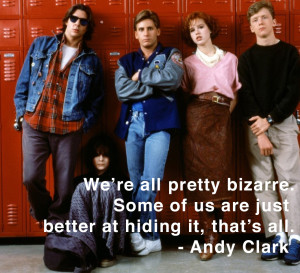 We're all pretty bizarre some of us are just better at hiding it that's all