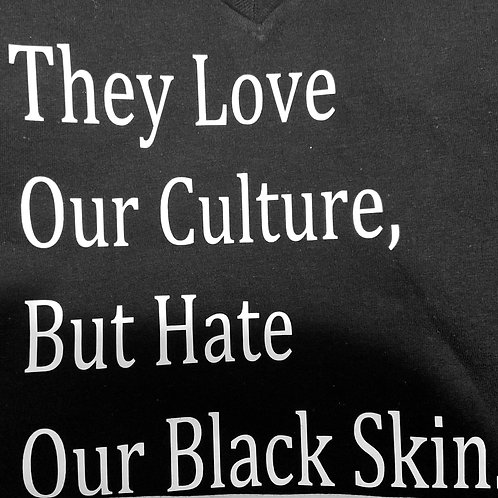They Love Our Culture Tee