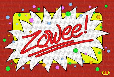 """""""Zowee!"""""""