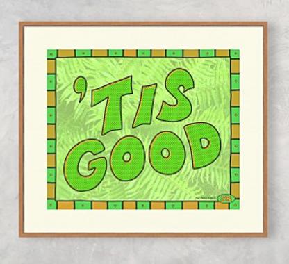 """""""Tis Good Green"""" framed print"""
