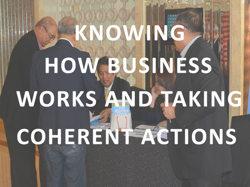 Business Acumen – Knowing how business works and taking coherent actions.