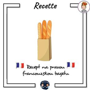 Baguette française - Jak připravit pravou francouzskou bagetu?
